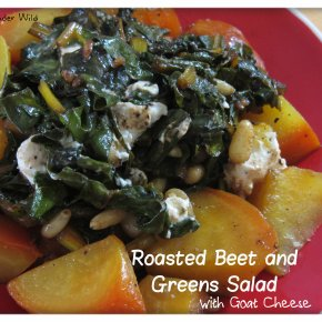 Roasted Beet and Greens Salad (with GoatCheese)